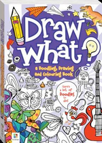 Draw What! a Doodling, Drawing and Colouring Book