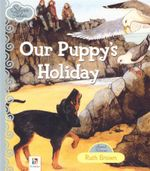 Our Puppy's Holiday : Silver Tales - Ruth Brown