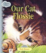 Our Cat Flossie : Silver Tales - Ruth Brown