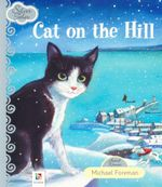Cat on the Hill : Silver Tales - Michael Foreman
