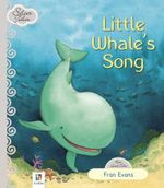 Little Whale's Song : Silver Tales - Fran Evans