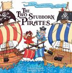 The Two Stubborn Pirates - Oaley Graham