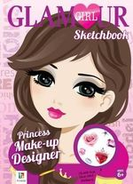 Princess Make-Up Designer Glamour Girl Sketchbook : Princess Make-Up - Hinkler Books