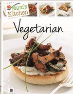 Mum's Kitchen - Vegetarian : Mum's Kitchen