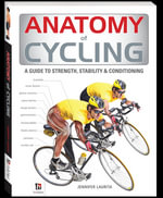 Anatomy of Cycling - Jennifer Laurita