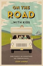 On the Road... With Kids - John Ahern