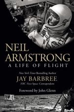 Neil Armstrong : A Life of Flight - Jay Barbree