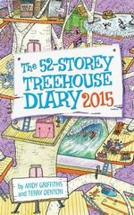 The 52-Storey Treehouse Diary 2015 - Andy Griffiths