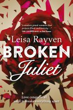 Broken Juliet : The Starcrossed Series : Book 2 - Leisa Rayven