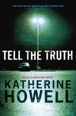 Tell the Truth : An Ella Marconi Novel 8 - Katherine Howell