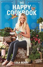 The Happy Cookbook - Signed Copies Available* : Author the 20/20 Diet Cookbook - Lola Berry