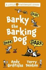 Barky the Barking Dog - Andy Griffiths
