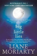Big Little Lies : Order Now For Your Chance to Win!* - Liane Moriarty