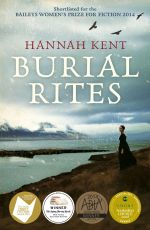 Burial Rites : Order Now For Your Chance to Win!*  - Hannah Kent