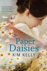 Paper Daisies : Order Now For Your Chance to Win!* - Kim Kelly