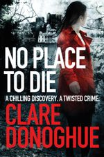 No Place to Die : A DI Mike Lockyer Novel 2 - Clare Donoghue