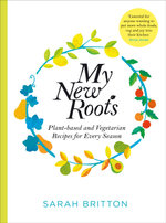 My New Roots - Sarah Britton