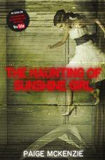 The Haunting of Sunshine Girl : Book 1 - Paige McKenzie