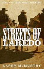 Streets of Laredo : Lonesome Dove 4 - Larry McMurtry