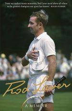 Rod Laver : A Memoir - Rod Laver