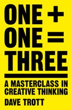 One Plus One Equals Three - Dave Trott