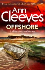 Offshore : A Short Story Collection - Ann Cleeves