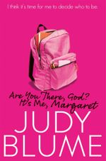 Are You There, God? It's Me, Margaret - Judy Blume