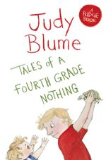 Tales of a Fourth Grade Nothing : A Fudge Book 1 - Judy Blume