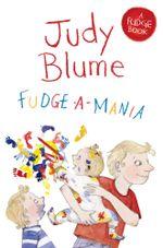 Fudge-a-Mania : A Fudge Book 4 - Judy Blume