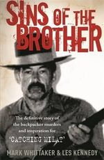 Sins of the Brother : Catching Milat - Mark Whittaker
