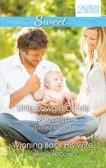 Little Cowgirl On His Doorstep/winning Back His Wife - Alward, Melissa Mcclone Donna
