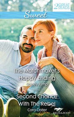 The Matchmaker's Happy Ending / Second Chance With The Rebel : Sweet Duo - Shirley Jump