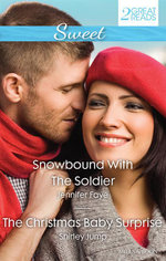 Snowbound with the Soldier / The Christmas Baby Surprise - Jennifer Faye