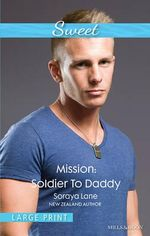 Mission : Soldier To Daddy - Lane Soraya