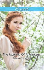 The Making Of A Princess - Carpenter Teresa