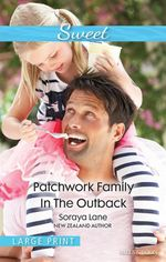 Patchwork Family In The Outback - Soraya Lane