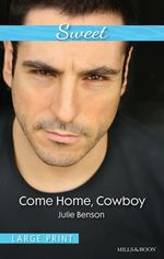 Come Home, Cowboy - Julie Benson