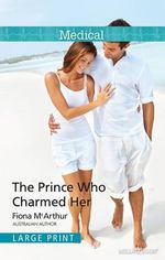 The Prince Who Charmed Her - Mcarthur Fiona