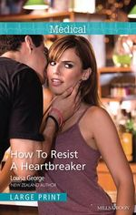 How To Resist A Heartbreaker : Mills & Boon Medical - Louisa George
