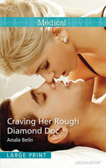 Craving Her Rough Diamond Doc : Mills & Boon Medical - Amalie Berlin