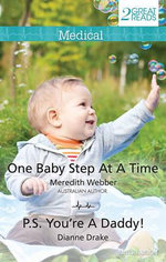 One Baby Step At A Time / P.S. You're A Daddy! : Medical Duo - Meredith Webber