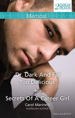 Medical Duo : Dr. Dark And Far Too Delicious / Secrets Of A Career Girl - Carol Marinelli