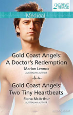 A Doctor's Redemption / Two Tiny Heartbeats : Gold Coast Angels - Marion Lennox