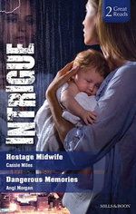 Hostage Midwife/dangerous Memories - Miles, Angi Morgan Cassie