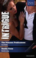 The Princess Predicament/deadly Force - Lisa Childs