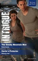 Intrigue Duo : The Smoky Mountain Mist / Carrie's Protector - Paula Graves
