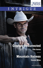 Cowboy Resurrected / Mountain Heiress - Elle James