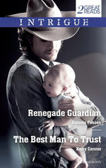 Renegade Guardian/The Best Man To Trust : Renegade Guardian / The Best Man To Trust - Delores Fossen