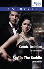 Catch, Release/Spy In The Saddle : Catch, Release / Spy In The Saddle - Carol Ericson