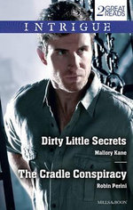 Dirty Little Secrets / The Cradle Conspiracy - Mallory Kane